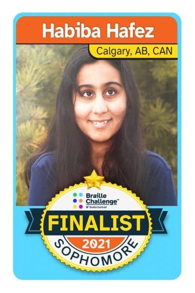 2021 Braille Challenge Finalist Card for Sophomore Habiba Hafez