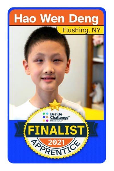 2021 Braille Challenge Finalist Card for Apprentice Hao Wen Deng