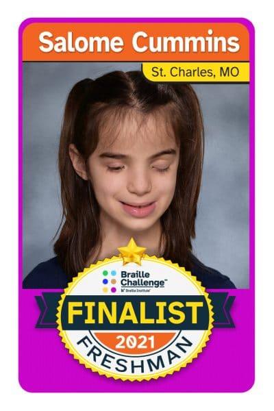 2021 Braille Challenge Finalist Card for Freshman Salome Cummins