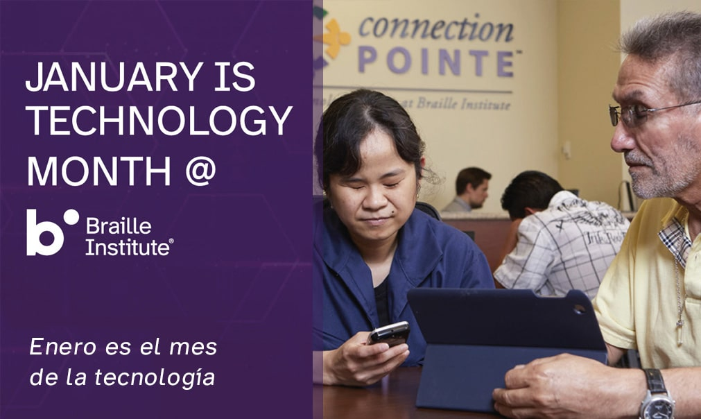 A Braille Institute Connection Pointe Instructor and student with a smart phone and tablet. With text: 'January is Technology Month'.