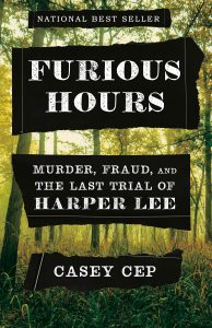 Furious Hours: Murder, Fraud, and the Last Trial of Harper Lee Book Cover