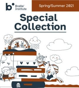 The cover image of the Braille Institute Special Collection Spring/Summer 2021 catalog. Hand-drawn art of rainclouds, a rainbow over a village, children on a swing, a unicorn reading a book and more.