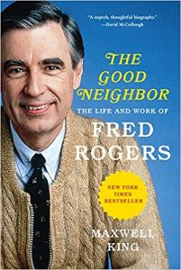 The Good Neighbor: The Life and Work of Fred Rogers Book Cover