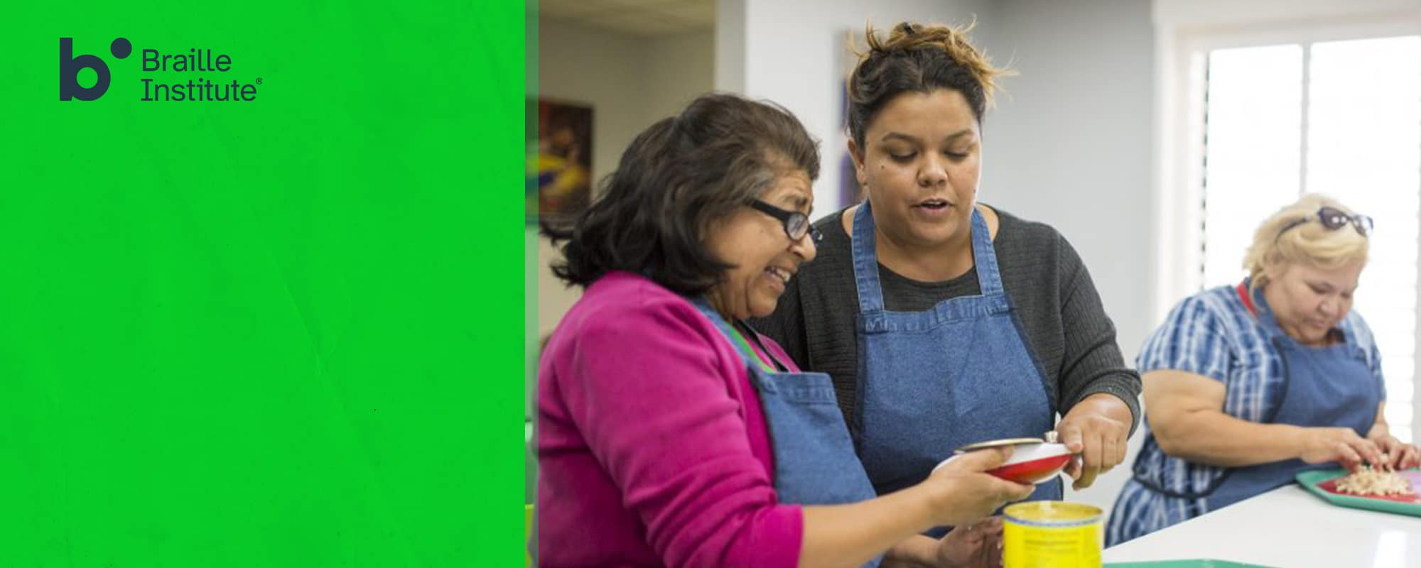 Braille Institute logo over green background and photo of a Braille Institute cooking instructor in the kitchen with several students